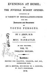 Evenings at Home; Or, The Juvenile Budget Opened:: Consisting of a Variety of Miscellaneous Pieces for the Instruction and Amusement of Young Persons, Volume 6
