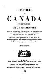 Histoire du Canada: de son Église et de ses missions, depuis la découverte de l'Amérique jusqu'à nos jours, écrite sur les documents inédits compulsés dans les archives de l'archevêché de la ville de Qùébec, etc, Volume2