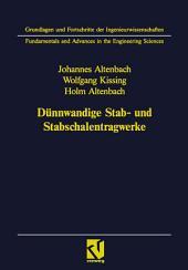 Dünnwandige Stab- und Stabschalentragwerke: Modellierung und Berechnung im konstruktiven Leichtbau