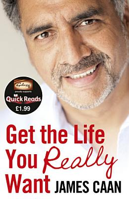 Get the Life You Really Want  Quick Reads  PDF