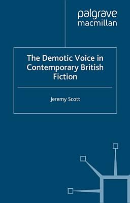 The Demotic Voice in Contemporary British Fiction PDF
