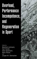Overload Performance Incompetence And Regeneration In Sport Book PDF