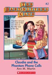 The Baby-Sitters Club #2: Claudia and the Phantom Phone Calls