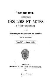 Recueil authentique des lois et actes du Gouvernement de la République et Canton de Genève: Volume 45