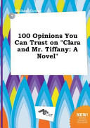 100 Opinions You Can Trust on Clara and Mr. Tiffany