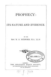 Prophecy, Its Nature and Evidence