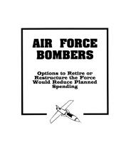 Air Force Bombers: Options to Retire Or Restructure the Force Would Reduce Planned Spending