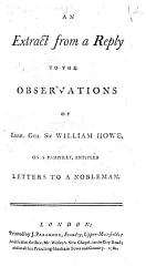 An Extract From A Reply To The Observations Of Lieut Gen Sir William Howe On A Pamphlet Entitled Letters To A Nobleman By Joseph Galloway  Book PDF