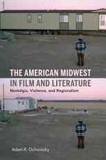 The American Midwest in Film and Literature PDF