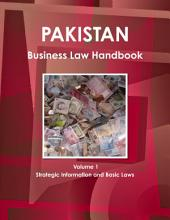 Pakistan Business Law Handbook: Strategic Information and Laws