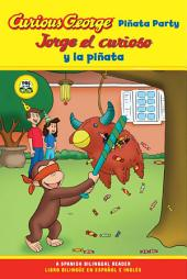 Jorge el curioso y la pinata / Curious George Pinata Party Bilingual Edition (CGTV Reader)