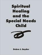 Spiritual Healing and the Special Needs Child