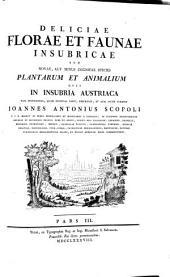 Deliciae florae et faunae Insubricae: seu, Novae, aut minus cognitae species plantarum et animalium quas in Insubria Austriaca tam spontaneas, quam exoticas, Page 3