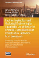 Engineering Geology and Geological Engineering for Sustainable Use of the Earth   s Resources  Urbanization and Infrastructure Protection from Geohazards PDF