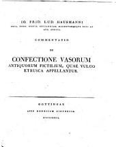 J. F. L. Hausmanni Commentatio de confectione variorum antiquorum fictilium, quæ vulgo Etrusca appellantur