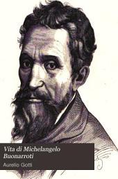 Vita di Michelangelo Buonarroti: narrata con l'aiuto di nuovi documenti, Volume 2