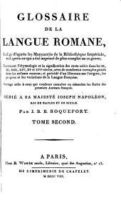Glossaire de la langue romane, rédigé d'après les manuscrits de la Bibliothèque Impériale, et d'après ce qui a été imprimé de plus complet en ce genre: Volume2