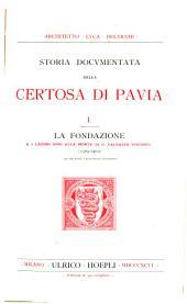 Storia documentata della Certosa di pavia: Volume 1