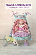 Stunning and Amazing Dolls Amigurumi