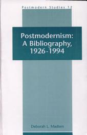 Postmodernism: A Bibliography, 1926-1994