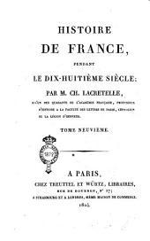 Histoire de France, pendant le dix-huitième siècle; par m. Lacretelle le jeune. Tome premier [-quatorzieme]: Volume9