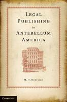 Legal Publishing in Antebellum America PDF