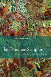 The Feminine Symptom: Aleatory Matter in the Aristotelian Cosmos