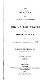 The History of the Rise and Progress of the United States of North America Till the British Revolution in 1688: In Two Volumes, Volume 2