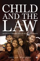 Child and the Law: An Indian Perspective in Plain Language