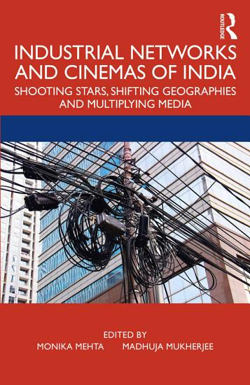 Industrial Networks and Cinemas of India PDF