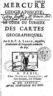 Mercure géographique ou le Guide du curieux des cartes géographiques