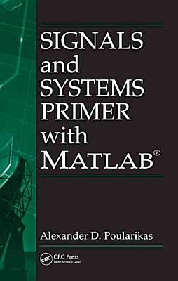 Signals and Systems Primer with MATLAB