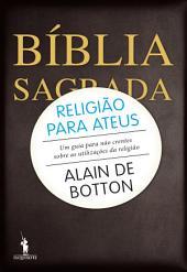 Religião para Ateus Um guia para não crentes sobre as utilizações da religião