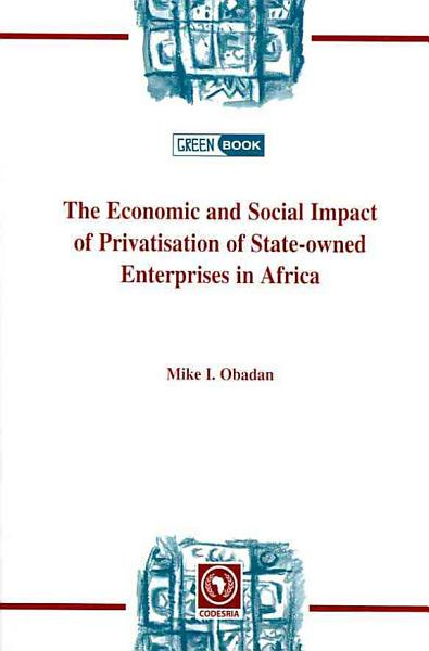 Economic And Social Impact Of Privatisation Of State Owned Enterprises In Africa The