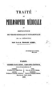 Traité de philosophie médicale, ou exposition des vérités générales et fondamentales de la médecine
