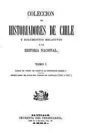 Coleccion de historiadores de Chile y documentos relativos a la historia nacional: Volumen 1