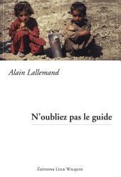 N'oubliez pas le guide: Récit autobiographique