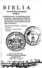 Biblia. Ad vetustissima exemplaria castigata ... Pentateuchus Moysi. Iosue. Liber Iudicum. Ruth: Volumes 1-5