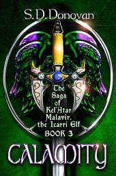 Calamity: The Saga of Kel'Atar Malavir, The Icarri Elf Book 3
