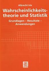 Wahrscheinlichkeitstheorie und Statistik: Grundlagen - Resultate - Anwendungen