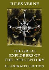 The Great Explorers of the Nineteenth Century (Extended Illustrated And Annotated Edition)