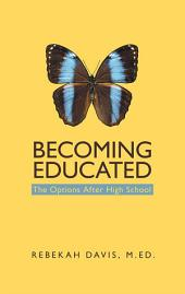 Becoming Educated: The Options After High School