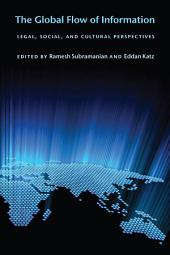 The Global Flow of Information: Legal, Social, and Cultural Perspectives