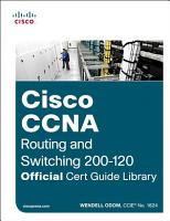 CCNA Routing and Switching 200 120 Official Cert Guide Library PDF