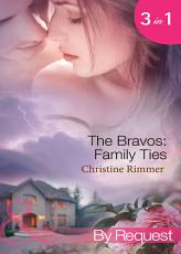The Bravos  Family Ties  The Bravo Family Way   Married in Haste   From Here to Paternity  Mills   Boon By Request  PDF