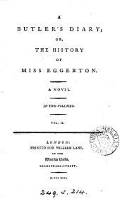 A butler's diary; or, The history of miss Eggerton