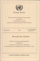 Treaty Series 2271: I. Nos. 40446-40460 - Annexes A, B