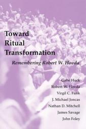 Toward Ritual Transformation: Remembering Robert W. Hovda