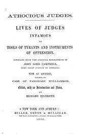 Atrocious Judges: Lives of Judges Infamous as Tools of Tyrants and Instruments of Oppression