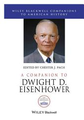 A Companion to Dwight D. Eisenhower